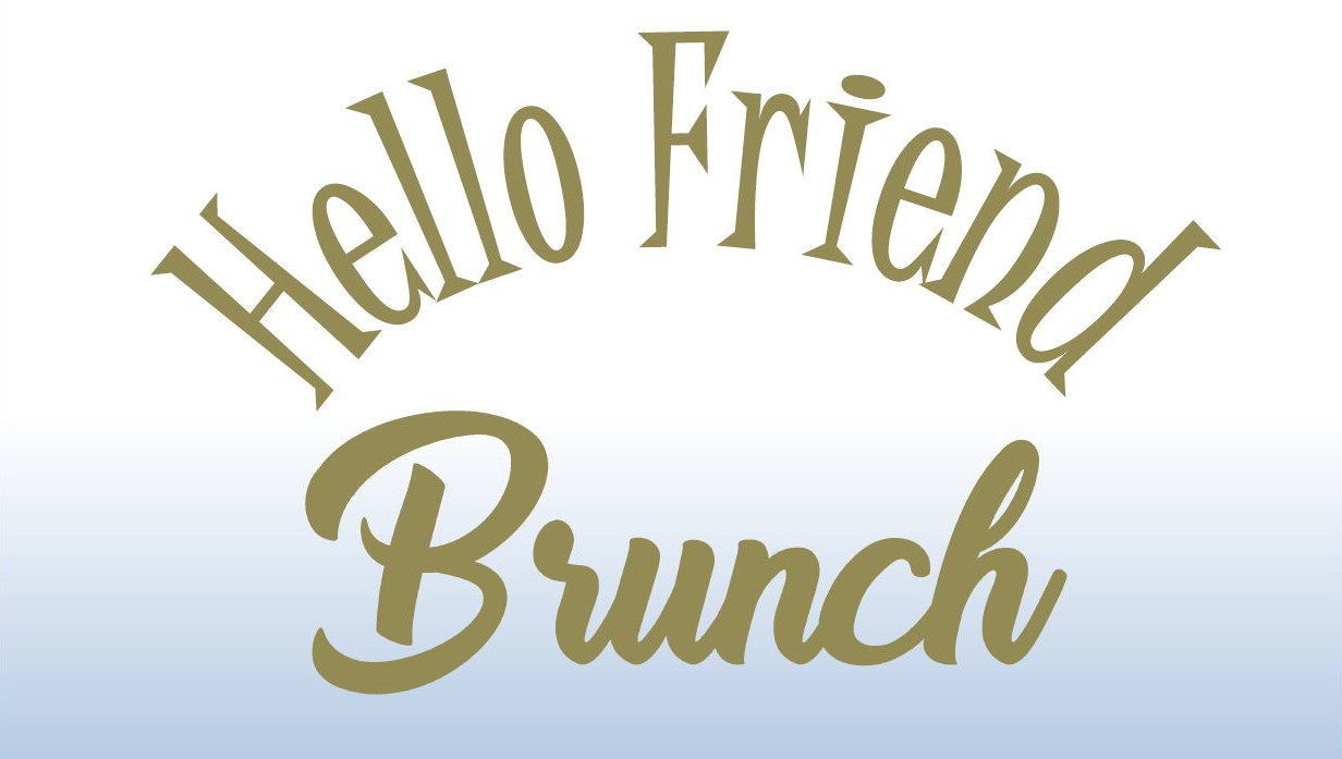 Hello Friend Brunch